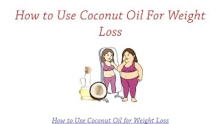 getlinkyoutube.com-How to Use Coconut Oil for Weight Loss | Coconut Oil Weight Loss