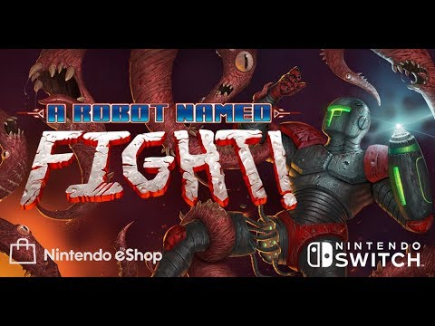 A Robot Named Fight! (NS)   © Hitcents.com 2018    1/1