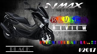 N-Max 155cc Black #2017 -- Tampilan Lebih GAHAR # View # Velg Hitam
