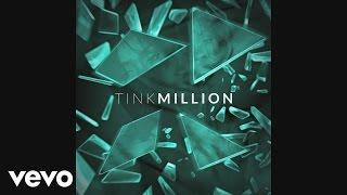 getlinkyoutube.com-Tink - Million (Audio)