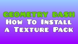 getlinkyoutube.com-[Geometry Dash] Tutorial : How To Install A Texture Pack