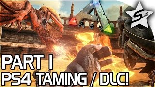 getlinkyoutube.com-SCORCHED EARTH PS4 DLC, HOW TO TAME ON PS4 / TAMING! - ARK Survival Evolved PS4 PRO GAMEPLAY Part 1