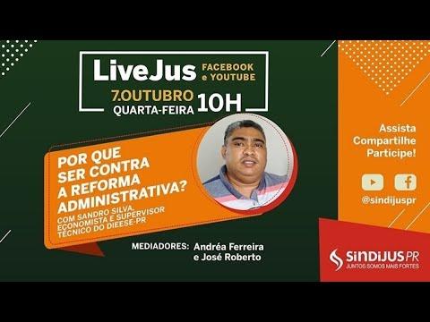 LiveJus: Por que ser contra a Reforma Administrativa?