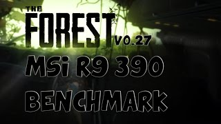The Forest v0.27 Benchmark | Max Settings | MSI R9 390 8G