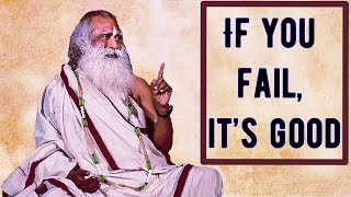 Sadhguru - If you fail, it's good, at least you know you are not fit enough. width=