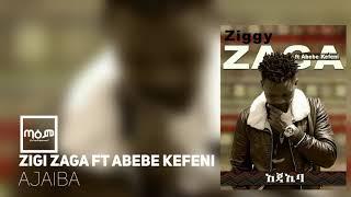 Zigi Zaga Ft Abebe Kefeni   Ajaiba(Official Audio)(New Ethiopian Music 2018)
