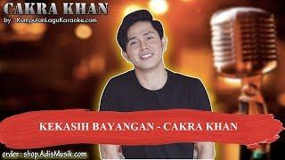 KEKASIH BAYANGAN  - CAKRA KHAN Karaoke
