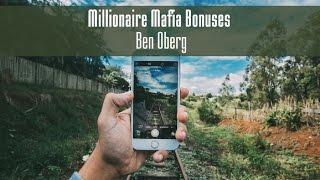 Millionaire Mafia Bonuses - Ben Oberg