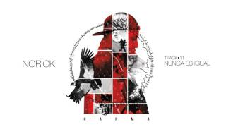 Norick Rapper School - 11 Nunca es igual - Karma 2016 width=