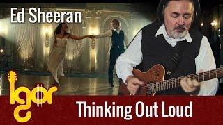 getlinkyoutube.com-Thinking Out Loud - Igor Presnyakov - fingerstyle guitar