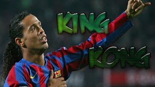 Ronaldinho-King Kong