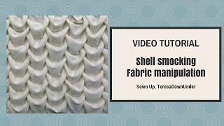 Shell smocking tutorial - Fabric manipulation