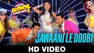 getlinkyoutube.com-Jawaani Le Doobi - Kyaa Kool Hain Hum 3 | Tusshar Kapoor - Aftab Shivdasani - Gauhar Khan