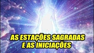 AS ESTAÇÕES SAGRADAS E AS INICIAÇÕES - PROGRAMA LUX ESOTÉRICA 449