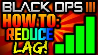 Call of Duty Black Ops 3 HOW TO FIX LAG TIPS! Reduce/Remove/Get rid of Lag:Better Connection PS4/XB1
