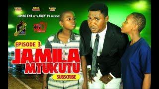 JAMILA MTUKUTU episode 3 (Swahili series)