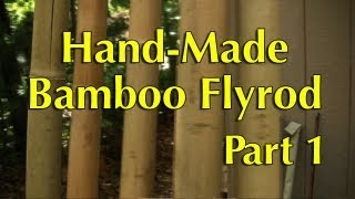 getlinkyoutube.com-Hand-Made Bamboo Fly Rod Part 1