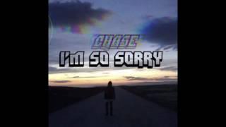 getlinkyoutube.com-Chase - I'm So Sorry