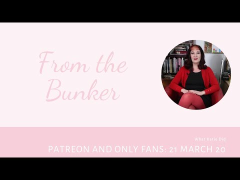 From the Bunker: What Katie Did Fan Setting up a Patreon, Only Fans or Virtual Shows?