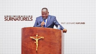 LES MIRACLES SURNATURELS ● PAST. LEONARD KAYUMBI BEYA [LILLE/FRANCE 2016]