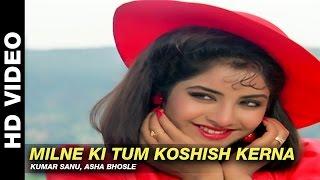 getlinkyoutube.com-Milne Ki Tum Koshish Kerna - Dil Ka Kya Kasoor | Kumar Sanu, Asha Bhosle  | Prithvi & Divya Bharti
