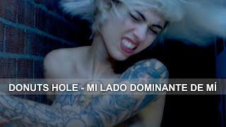 DONUTS HOLE   Mi Lado Dominante de Mí   Video clip Oficial 2016