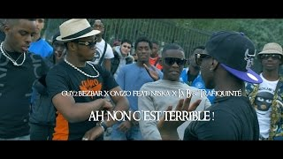 getlinkyoutube.com-Guy2Bezbar x Omzo JNR Ft. Niska, Madrane & trafiquinte - Ah non Cest terrible
