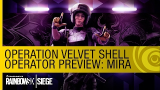 Tom Clancy's Rainbow Six Siege - New Operator Preview: Mira
