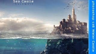 getlinkyoutube.com-Photoshop cs6  Manipulate pictures ( Water Castle) Speed art