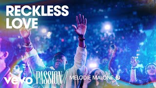 Passion - Reckless Love (Live/Audio) ft. Melodie Malone