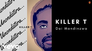 Killer T - Dai Mandinzwa (Official Audio)