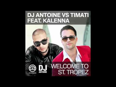DJ Antoine vs Timati & Kalenna - Welcome To St. Tropez (DJ Antoine & Mad Mark Remix)