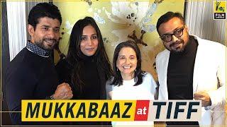 Anurag Kashyap, Vineet Singh, Zoya Hussain | Mukkabaaz