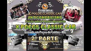 X Poços Classic Car Poços de Caldas MG 2ªParte .2017