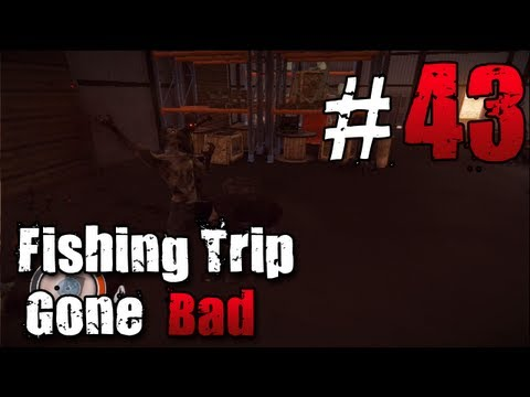 [43] Fishing Trip Gone Bad (State of Decay w/ GaLm)