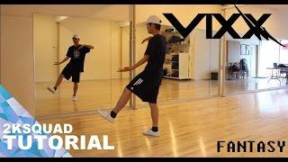 getlinkyoutube.com-[TUTORIAL] VIXX (빅스) - Fantasy   Dance Tutorial by 2KSQUAD