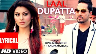 getlinkyoutube.com-Laal Dupatta LYRICAL Video Song | Mika Singh & Anupama Raag | Latest Hindi Song  | T-Series
