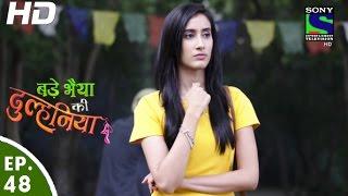 Bade Bhaiyya Ki Dulhania - बड़े भैया की दुल्हनिया - Episode 48 - 22nd September, 2016