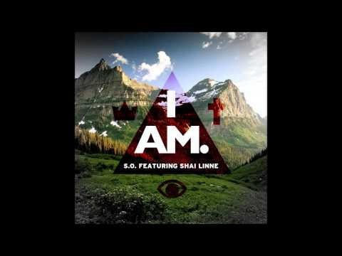 S.O. - I Am (feat. shai linne)