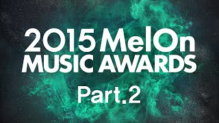 getlinkyoutube.com-[2015 MelOn Music Awards] Part.2 (2부)