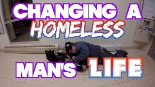 Changing a HOMELESS man\'s LIFE