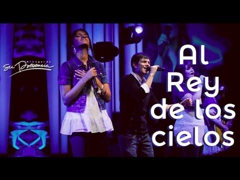 Al Rey de los cielos - Su Presencia - En vivo - Letra - Música Cristiana (HD)