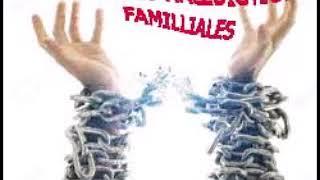 BRISEZ LES MALEDICTIONS FAMILLIALES