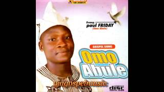 getlinkyoutube.com-Paul Friday - Omo Abule