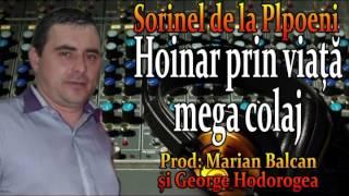 getlinkyoutube.com-SORINEL DE LA PLOPENI - HOINAR PRIN VIAȚĂ, MEGA COLAJ 2014
