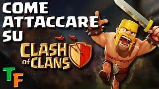 getlinkyoutube.com-COME ATTACCARE SU Clash Of Clans-Migliore strategia di attacco