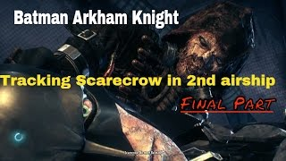 getlinkyoutube.com-Batman Arkham Knight - Tracking Scarecrow in Stagg 2nd airship - Final Part