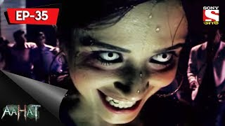 Aahat   6   আহত 6   Ep 35   Haunted Resort   23rd July, 2017