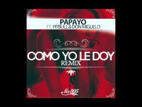Papayo ft. Pitbull & Don Miguelo -
