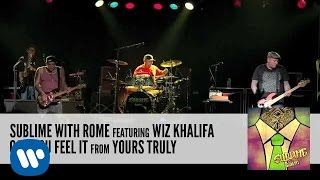 Sublime With Rome - Can You Feel It (feat. Wiz Khalifa)